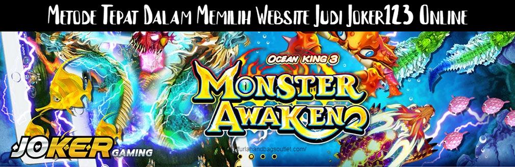 Metode Tepat Dalam Memilih Website Judi Joker123 Online