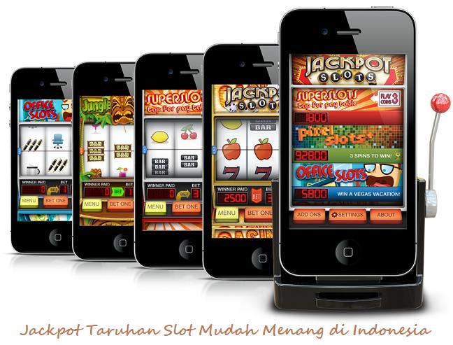 Jackpot Taruhan Slot Mudah Menang di Indonesia